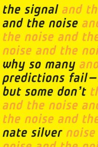 The Signal and the Noise (Nate Silver)